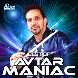 Best of Avtar Maniac