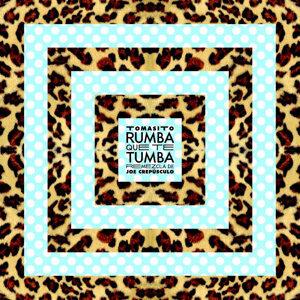 Rumba Que Te Tumba (Remezcla de Joe Crepúsculo)