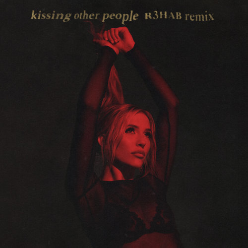 Kissing Other People - R3HAB Remix
