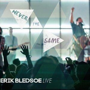 """Erik Bledsoe """"Live"""" - Never the Same (Live)"""
