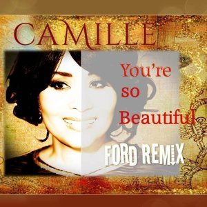 You're so Beautiful (Ford Remix)