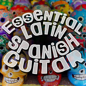 Essential Latin Spanish Guitar