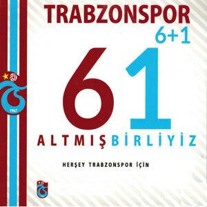 Trabzonspor 6+1 Altmışbirliyiz
