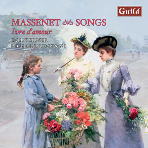 Ivre d'amour - Songs by Massenet