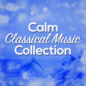 Calm Classical Music Collection