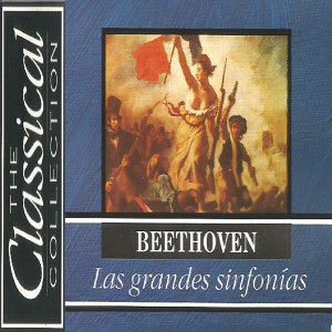 The Classical Collection - Beethoven - Las grandes sinfonías