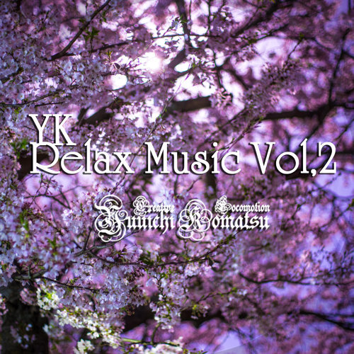 YK Relax Music Vol.2