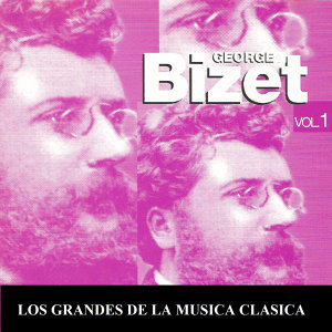 Los Grandes de la Musica Clasica - George Bizet Vol. 1