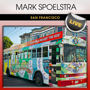 Mark Spoelstra San Francisco Live
