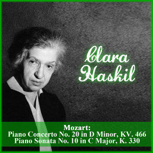 Mozart: Piano Concerto No. 20 in D Minor, KV. 466 - Piano Sonata No. 10 in C Major, K. 330