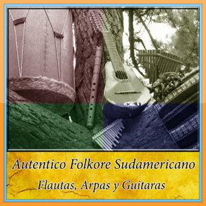 Autentico Folkore Sudamericano - Flautas, Arpas y Guitaras