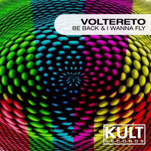 "Kult Records Presents ""Be Back & I Wanna Fly"""