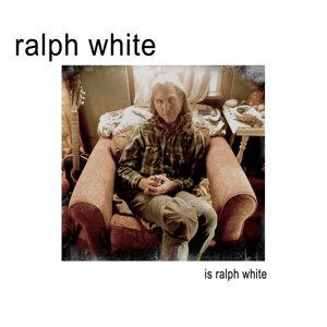 Is Ralph White
