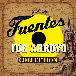 Discos Fuentes Collection - Joe Arroyo
