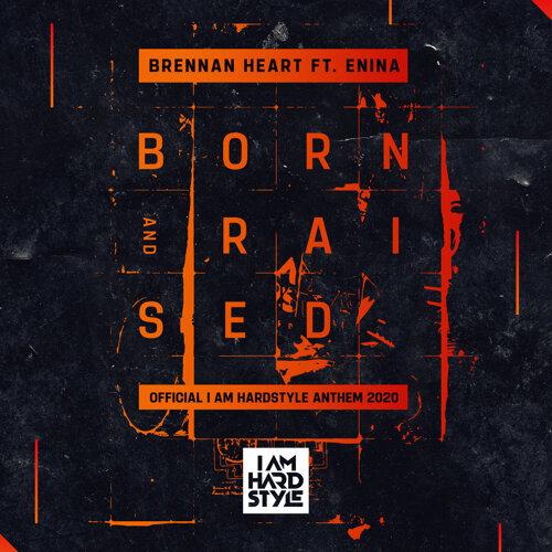 Born & Raised (feat. Enina) (Official I AM HARDSTYLE Anthem 2020)
