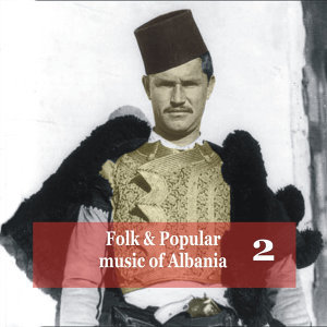 Folk and Popular Music of Albania, Volume 2