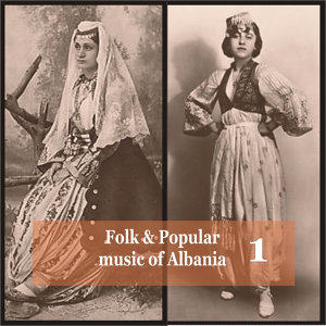 Folk and Popular Music of Albania Vol. 1