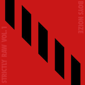 Boys Noize Presents Strictly Raw, Vol.1
