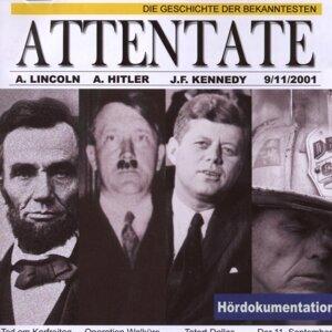 Die Geschichte der bekanntesten Attentate - Hördokumentation