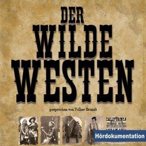 Der wilde Westen - Hördokumentation