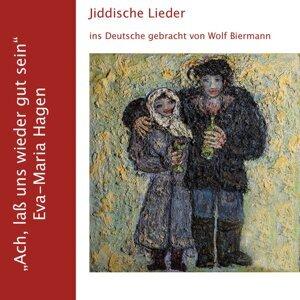 Ach, lass uns wieder gut sein - Jiddische Lieder