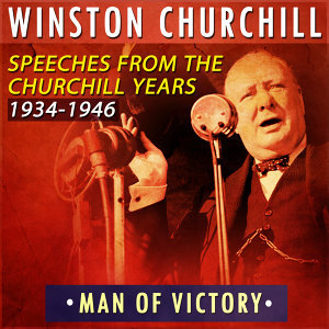 Man of Victory: Speeches from the Churchill Years 1934-1946
