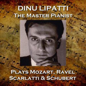 Dinu Lapatti Plays Mozart, Ravel, Scarlatti & Schubert