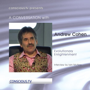 Andrew Cohen - Evolutionary Enlightenment