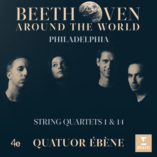 Beethoven Around the World: Philadelphia, String Quartets Nos 1 & 14 (貝多芬環遊世界─弦樂四重奏全集 -第一、十四號弦樂四重奏-費城)