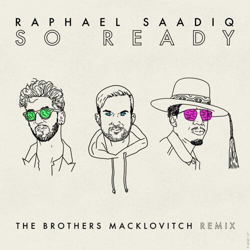 So Ready - The Brothers Macklovitch Remix