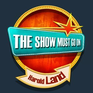 THE SHOW MUST GO ON with Harold Land
