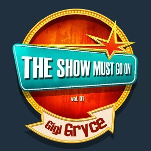 THE SHOW MUST GO ON with Gigi Gryce, Vol. 1