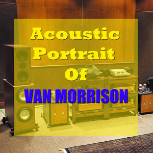 The Acoustic Portrait of Van Morrison