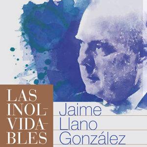Las Inolvidables de Jaime Llano González