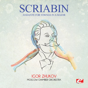 Scriabin: Andante for Strings in A Major (Digitally Remastered)
