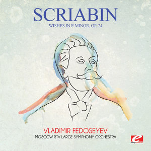 Scriabin: Wishes in E Minor, Op. 24 (Digitally Remastered)