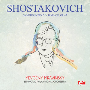 Shostakovich: Symphony No. 5 in D Minor, Op. 47 (Digitally Remastered)