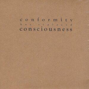 Conformity Has Replaced Consciousness