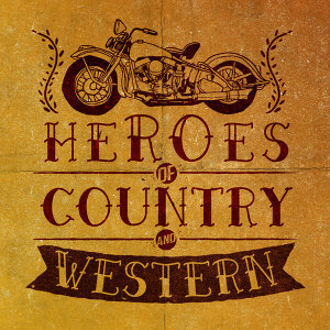 Heroes of Country & Western