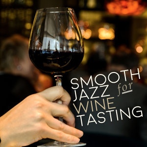 Smooth Jazz for Wine Tasting