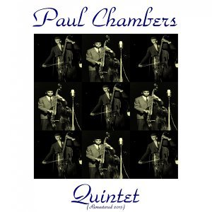 Paul Chambers Quintet - Remastered 2015
