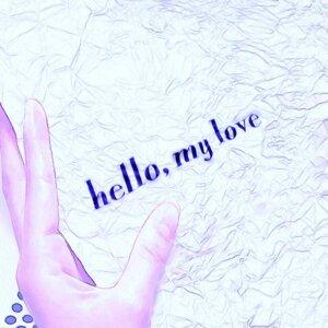 hello, my love (hello, my love)