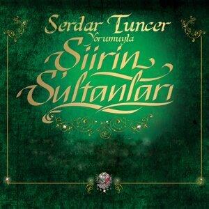 Şiirin Sultanları - Serdar Tuncer Yorumuyla
