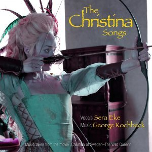 """The Christina Songs (From """"christina of Sweden - The Wild Queen"""")"""