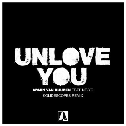 Unlove You - KOLIDESCOPES Remix