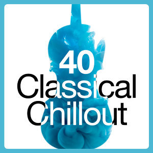 40 Classical Chillout