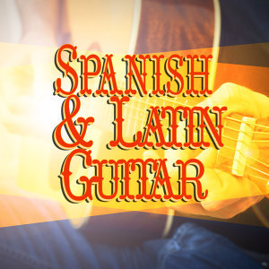 Spanish and Latin Guitar
