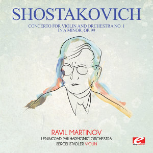Shostakovich: Concerto for Violin and Orchestra No. 1 in A Minor, Op. 99 (Digitally Remastered)