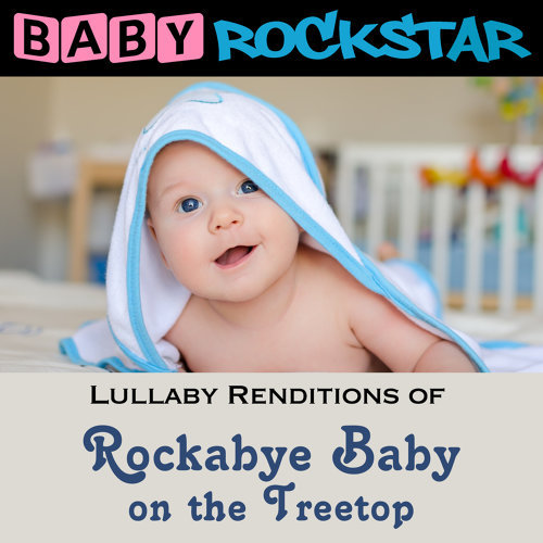 Rockabye Baby on the Treetop