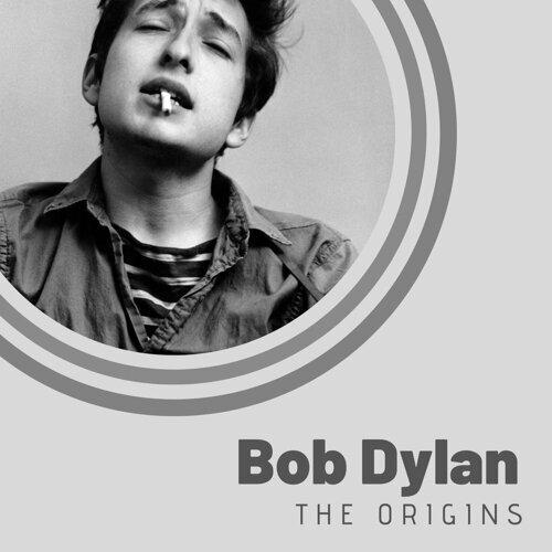 The Origins of Bob Dylan
